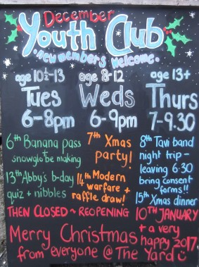 December 2016. This board stands outside the club so everyone can keep up with our latest plans.